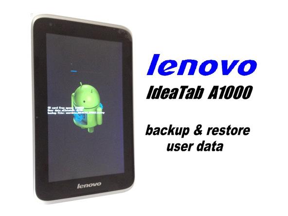 پشتیبان گیری و بازیابی Lenovo Ideatab A1000